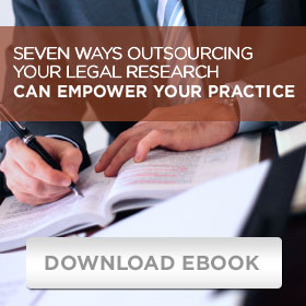 Seven ways outsourcing your legal research can empower your practice